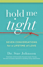 Hold me tight : seven conversations for a lifetime of love By Sue Johnson 🔥 ƤƊƒ