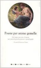 Poesie per anime gemelle. Versi d'amore di grandi poeti - Ed. Newton & Compton