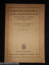 Elementare Einführung in die Quantenmechnik - 1933 - Dr Karl Darrow - Science