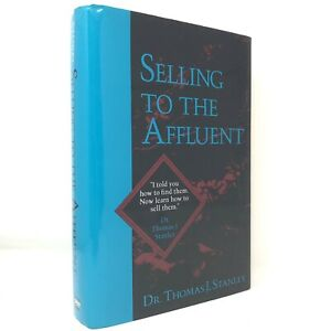 (Signed) Selling to the Affuent by Thomas J. Stanley ~ First Edition