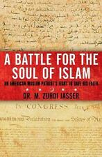 A Battle for the Soul of Islam: An American Muslim Patriot's Fight to-ExLibrary