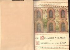 J.Gelli/G.Moretti - Gli Armaroli milanesi-I Missaglia e la loro casa (rif.20299)