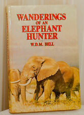 Wandering of an Elephant Hunter - W.D.M. Bell  Big African Game Hunting