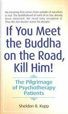 If You Meet the Buddha on the Road, Kill Him! The Pilgrimage of Psychotherapy Pa