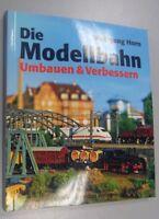 Die Modellbahn = Umbauen u.Verbessern /Gleichstromloks für Wechselstrom,Beleucht