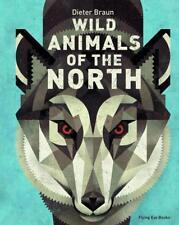 Wild Animals of the North von Dieter Braun (2016, Gebundene Ausgabe)