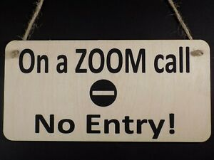 """"""" On a ZOOM call - No Entry! """" Wooden Plaque Work Meeting Conference Sign Gift"""