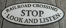 """SUPERB HEAVY CAST IRON SIGN """" RAILROAD CROSSING STOP LOOK AND LISTEN """""""