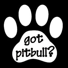 "Got Pitbull Pit Bull Dog Pet Doggie Paw Print Vinyl Decal Sticker White 5""x5"""