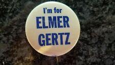 Elmer Gertz Political Campaign Button Pin Pinback Badge Vintage Original