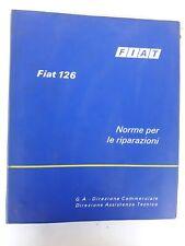 Fiat 126 Manuale Assistenza Officine Autorizzate Norme per le riparazioni
