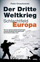 Der Dritte Weltkrieg Schlachtfeld Europa von Peter Orzechowski (2014,...