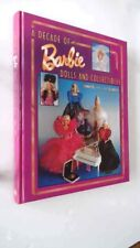 A Decade of Barbie Dolls and Collectibles 1981-1991: Identification and Values