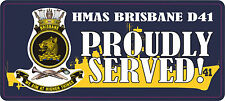 HMAS BRISBANE D41 PERTH CLASS PROUDLY SERVED LAMINATED VINYL STICKER 80X180MM SP