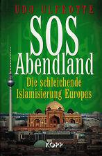 Ulfkotte, SOS Abendland, schleichende Islamisierung Europa, geb. Ausg. Kopp 2008