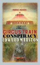 The railway detective series: The circus train conspiracy by Edward Marston