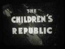 16mm  the Children's Republic 800' Black and White