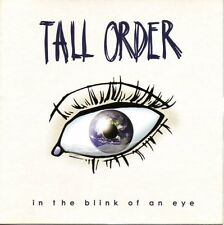 TALL ORDER - IN THE BLINK OF AN EYE CD VGC
