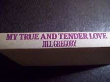 MY TRUE AND TENDER LOVE BY JILL GREGORY (1985, HARDCOVER)