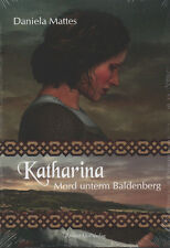 KATHARINA - Mord unterm Baldenberg - Daniela Mattes BUCH - NEU
