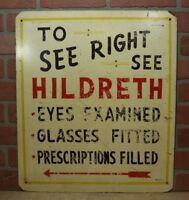 TO SEE RIGHT SEE HILDRETH Old Optometrist Folk Art Ad Sign EYES EXAMINED GLASSES