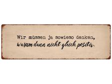 METALLSCHILD Blechschild WIR MÜSSEN JA SOWIESO DENKEN Motivation Vintage Spruch