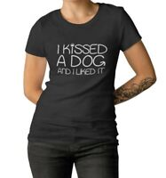 Women's I Kissed a Dog and I Liked It Shirt Funny Dog Lover Gift Christmas Tee