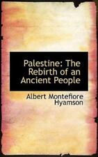 Palestine: The Rebirth of an Ancient People: By Albert Montefiore Hyamson