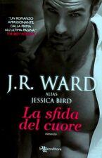 La sfida del cuore. Romanzo di J. R. Ward (Jessica Bird) - Leggereditore