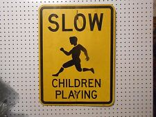 SLOW CHILDREN AT PLAY SIGN--BLACK ON YELLOW--(CHOICE 1 SIGN ONLY)-- USED 18 x 24