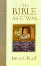 The Bible As It Was by James L. Kugel (1997, Hardcover)