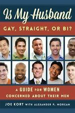 Is My Husband Gay, Straight, or Bi?: A Guide for Women Concerned about-ExLibrary