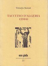 Sereni, Taccuino d'Algeria, 1944, Ocra gialla, Via del vento, Dante Isella