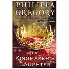 The Kingmaker's Daughter (thorndike Press Large Print Basic Series): By Phili...