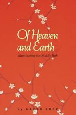 Of Heaven and Earth : Illuminating the Middle Path by Karon Lisa Korp (2013,...