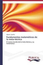Fundamentos matemáticos de la meta-técnica: El nuevo mundo de la meta-técnica y