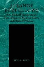 Strange Bedfellows : How Medical Jurisprudence Has Influenced Medical Ethics and