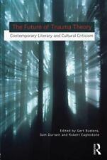 The Future Of Trauma Theory: Contemporary Literary Criticism