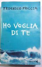 HO VOGLIA DI TE Federico Moccia FELTRINELLI 2006