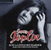 Janis Joplin Just a Little Bit Harder: Rare & Unreleased Tracks CD (2018) RARE