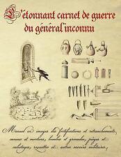 L' Etonnant Carnet de Guerre du Général Inconnu : Manuel en Images des...