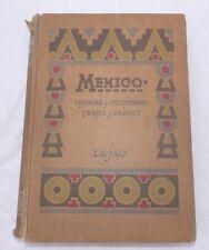 MEXICO LEYENDAS Y COSTUMBRES TRAJES Y DANZAS LAYAC 1945 ILLUSTRATED NEEDS TLC