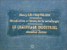 FISICA - Le Chatelier, CHAUFFAGE INDUSTRIEL 1920 Dunod RISCALDAMENTO INDUSTRIALE