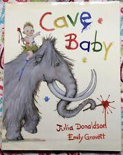 Cave Baby by Julia Donaldson & Emily Gravet c2010 VGC UK HARDCOVER