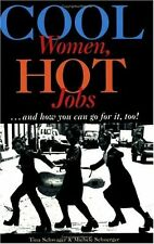 Cool Women, Hot Jobs: And How You Can Go for It, T