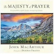 The Majesty of Prayer: Encounters with God's Amazing Grace by MacArthur, John