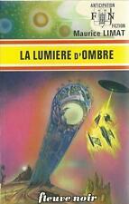 FLEUVE NOIR - ANTICIPATION N° 717 : LA LUMIERE D'OMBRE - MAURICE LIMAT - TTBE !