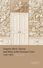 Empress Marie Therese and Music at the Viennese Court, 1792-1807: By John Rice