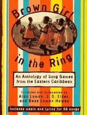 Brown Girl in the Ring: An Anthology of Song Games from the Eastern Caribbean b