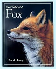 How to Spot a Fox by J. David Henry (1993, Paperback)